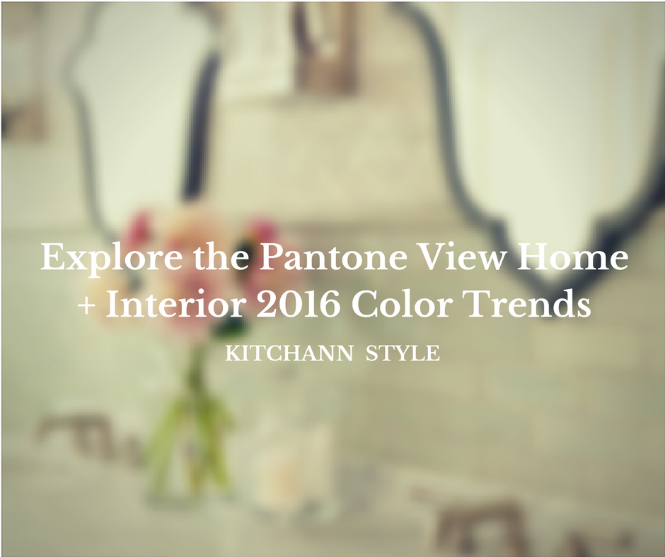 Pantone Color Trends 2016 | KitchAnn style