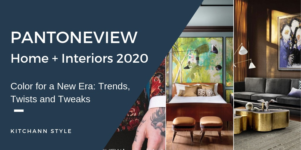 Pantone View Home + Interiors 2020 Color Inspiration by designer Ann Porter from Kitchen Studio of Naples
